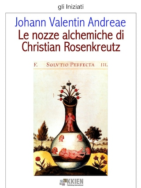 Le nozze alchemiche di Christian Rosenkreutz