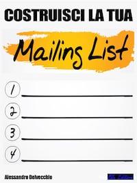 Costruisci la tua  Mailing List!