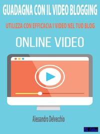 Guadagna con il Video Blogging