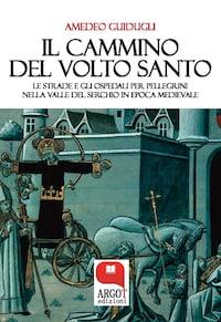Il cammino del Volto Santo di  Lucca