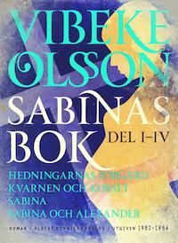 Sabinas bok : Hedningarnas förgård ; Kvarnen och korset ; Sabina ; Sabina och Alexander