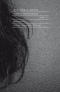 Självpornografi. Akt 1 : Pastoral prosa