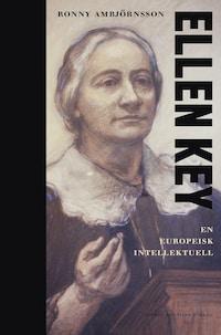 Ellen Key : En europeisk intellektuell