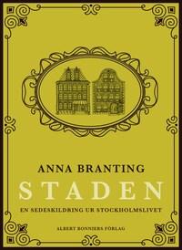 Staden : en sedeskildring ur stockholmslivet