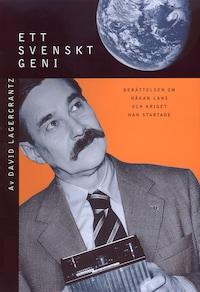 Ett svenskt geni : Berättelsen om Håkan Lans och kriget han startade av David Lagercrantz