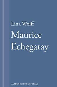 Många människor dör som du. Maurice Echegaray