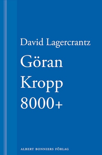 Göran Kropp 8000+ av David Lagercrantz
