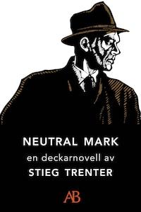 Neutral mark : En novell ur De döda fiskarna