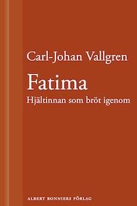Fatima : Hjältinnan som bröt igenom : En novell ur Längta bort