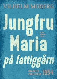 Jungfru Maria på fattiggårn : Radiopjäs