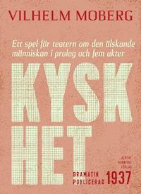 Kyskhet : Ett spel för teatern om den älskande människan i prolog och fem akter