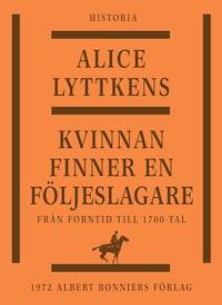 Kvinnan finner en följeslagare : Den svenska kvinnans historia från forntid till 1700-tal