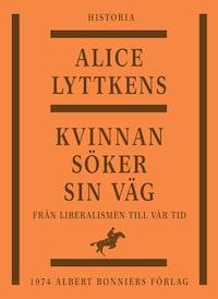 Kvinnan söker sin väg : Den svenska kvinnans historia från liberalismen till vår tid