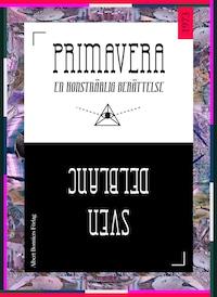 Primavera : En konstnärlig berättelse