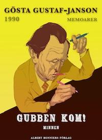 Gubben kom! : Minnen