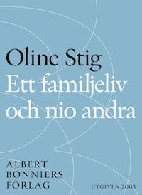 Ett familjeliv och nio andra : Noveller