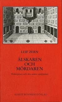 Älskaren och mördaren : Shakespeare och den andra spelplatsen