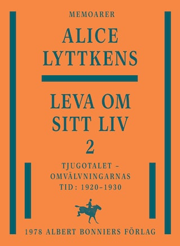 Leva om sitt liv 2 : Tjugotalet - omvälvningarnas tid : 1920-1930