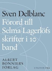Förord till Selma Lagerlöfs skrifter i 10 band
