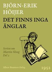 Det finns inga änglar : Andra boken om Martin