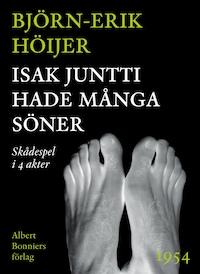 Isak Juntti hade många söner : Skådespel i 4 akter