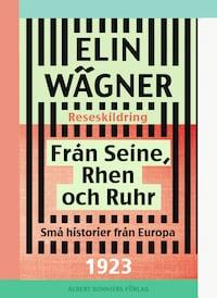 Från Seine, Rhen och Ruhr : Små historier från Europa