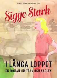 I långa loppet : En roman om trav och kärlek