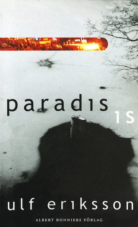 Paradis; Is : Noveller