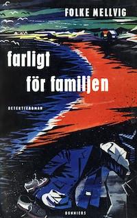 Farligt för familjen : En Hillmandeckare