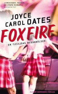 Foxfire : En tjejligas bekännelser