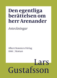 Den egentliga berättelsen om herr Arenander : Anteckningar