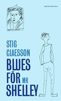 Blues för mr Shelley : Kåserier