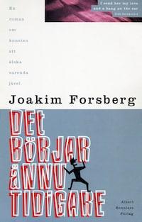 Det börjar ännu tidigare : En roman om konsten att älska varenda jävel