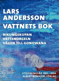 Vattnets bok : Bikungskupan; Vattenorgeln; Vägen till Gondwana