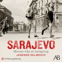 Sarajevo - minnen från en belägring