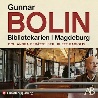 Bibliotekarien i Magdeburg : och andra berättelser ur ett radioliv