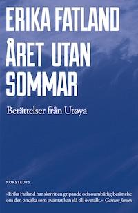 Året utan sommar - Berättelser från Utøya