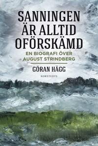 """""""Sanningen är alltid oförskämd"""" - En biografi över August Strindberg"""