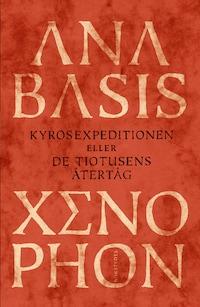 Anabasis - Kyrosexpeditionen eller De tiotusens återtåg