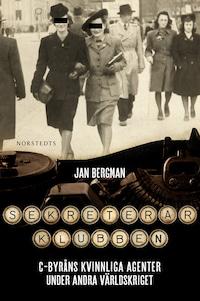 Sekreterarklubben - Svenska kvinnliga spioner under andra världskriget