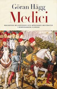 Medici - Miljonärer, maktspelare, mecenater och mördare