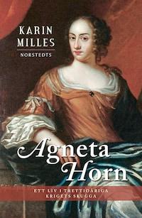 Agneta Horn - Ett liv i trettioåriga krigets skugga