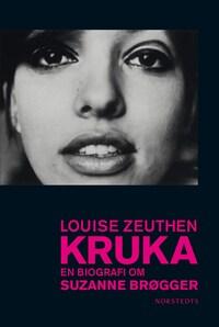 Kruka - En biografi om Suzanne Brøgger