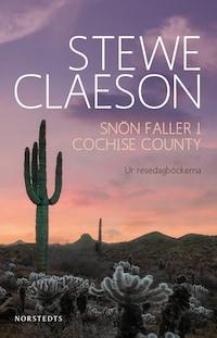 Snön faller i Cochise County - Ur resedagböckerna