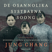 De osannolika systrarna Soong - Kvinnorna i centrum av Kinas moderna historia