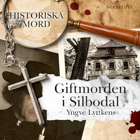 Giftmorden i Silbodal - Historiska mord del 1