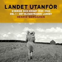 Landet utanför: Sverige och kriget 1939-1940