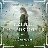 Kristin Lavransdotter: 1. Kransen