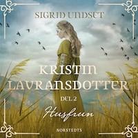 Kristin Lavransdotter: 2. Husfrun