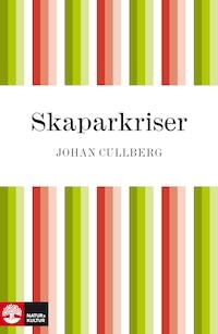Skaparkriser - Strindbergs inferno och Dagermans